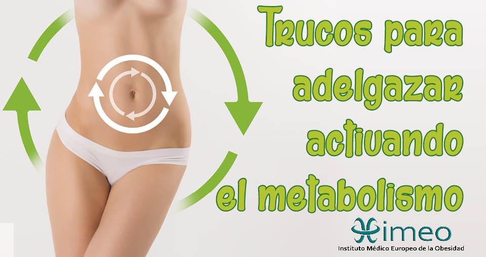 Trucos para adelgazar activando el metabolismo - El Blog